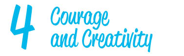 Courage and Creativity